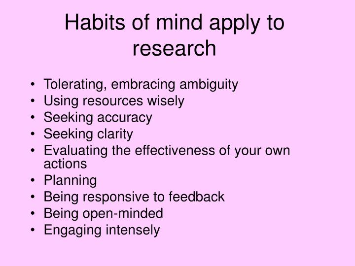Habits of mind apply to research