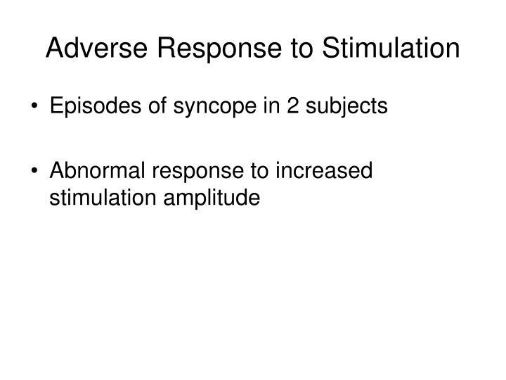 Adverse Response to Stimulation