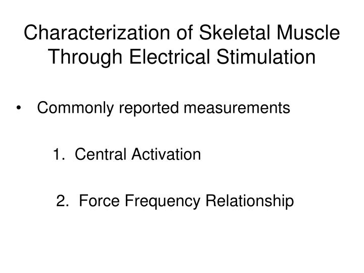 Characterization of skeletal muscle through electrical stimulation