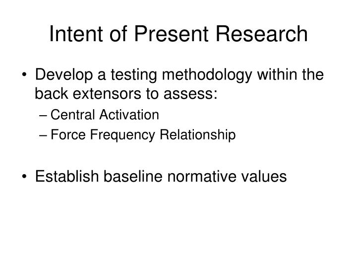 Intent of Present Research