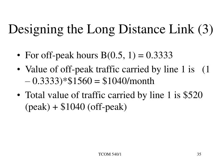 Designing the Long Distance Link (3)