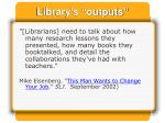 library s outputs