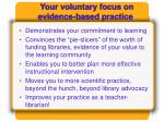 your voluntary focus on evidence based practice
