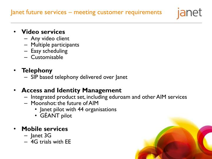 Janet future services – meeting customer requirements