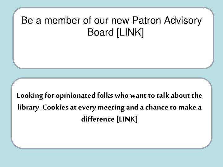 Be a member of our new Patron Advisory Board [LINK]