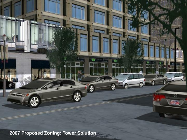 2007 Proposed Zoning: Tower Solution