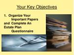 your key objectives