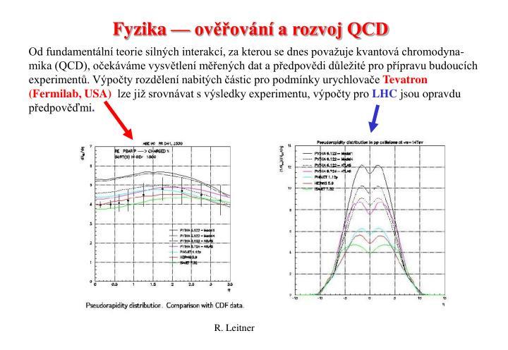 Fyzika — ověřování a rozvoj QCD