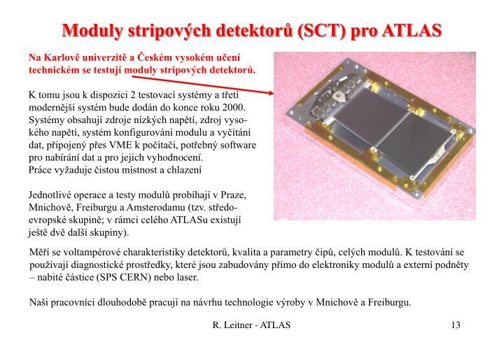 Moduly stripových detektorů (SCT) pro ATLAS
