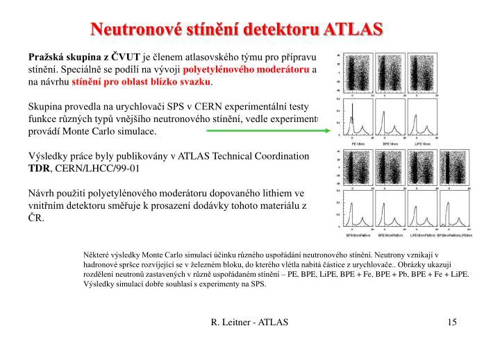 Neutronové stínění detektoru ATLAS
