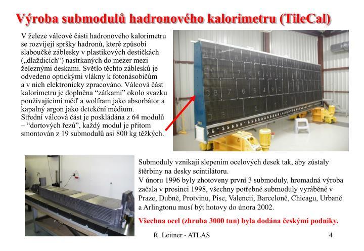 Výroba submodulů hadronového kalorimetru (TileCal)