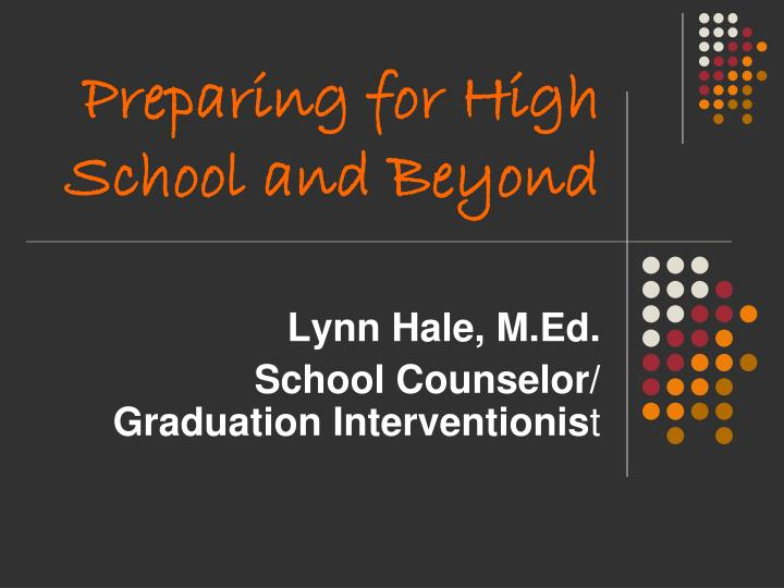 Preparing for high school and beyond