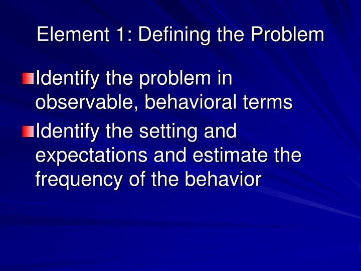 Element 1: Defining the Problem