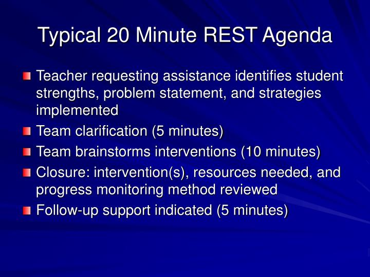 Typical 20 Minute REST Agenda