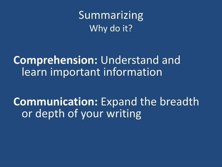 Summarizing why do it
