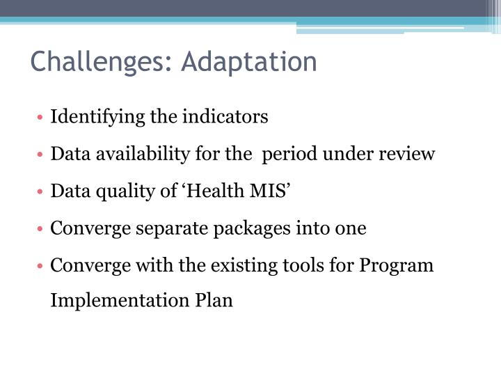 Challenges: Adaptation