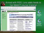 armed with rss lora adds feeds to her webct course material
