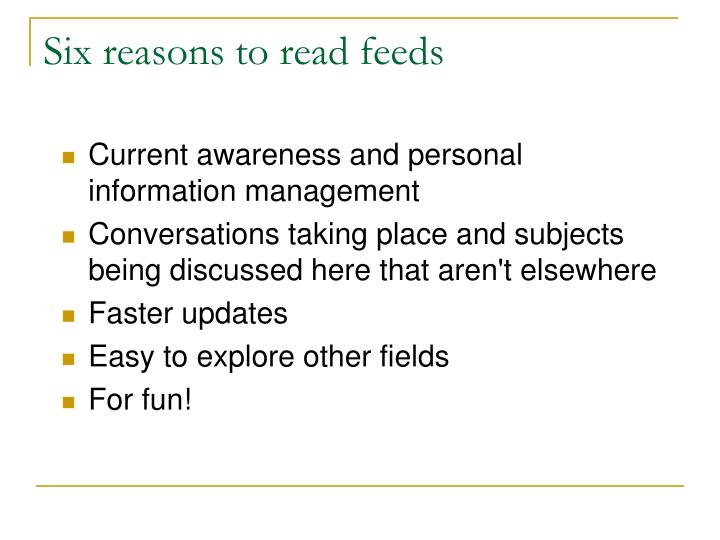 Six reasons to read feeds