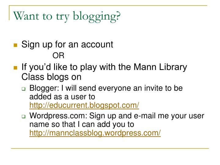 Want to try blogging?