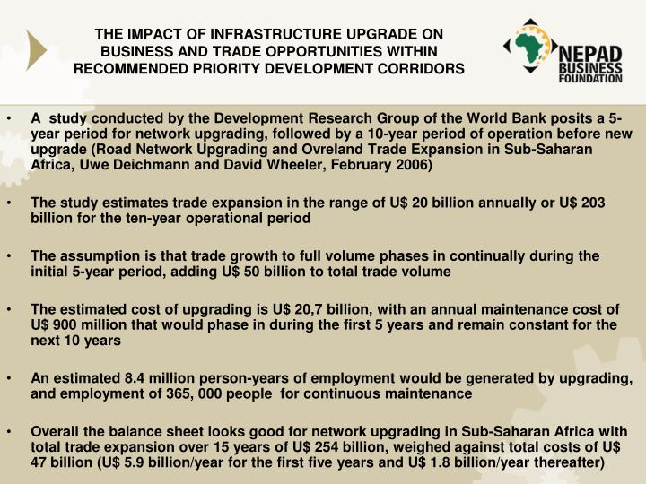 THE IMPACT OF INFRASTRUCTURE UPGRADE ON BUSINESS AND TRADE OPPORTUNITIES WITHIN RECOMMENDED PRIORITY DEVELOPMENT CORRIDORS