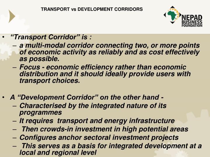 TRANSPORT vs DEVELOPMENT CORRIDORS
