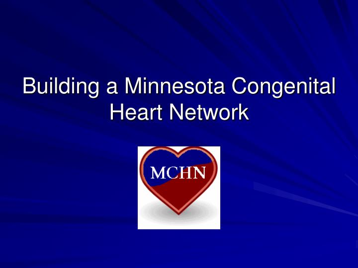 building a minnesota congenital heart network