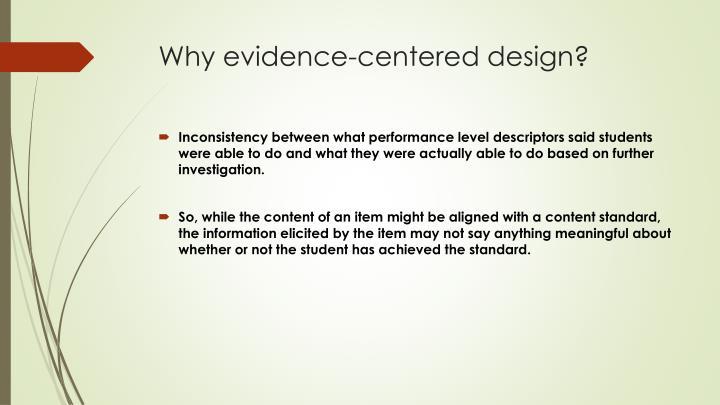 Why evidence-centered design?