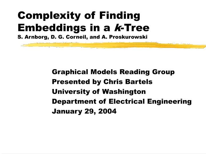 Complexity of finding embeddings in a k tree s arnborg d g corneil and a proskurowski