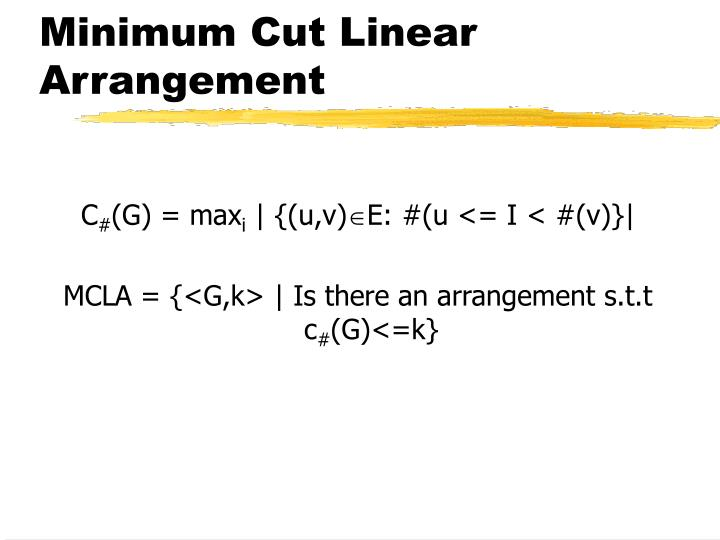 Minimum Cut Linear Arrangement