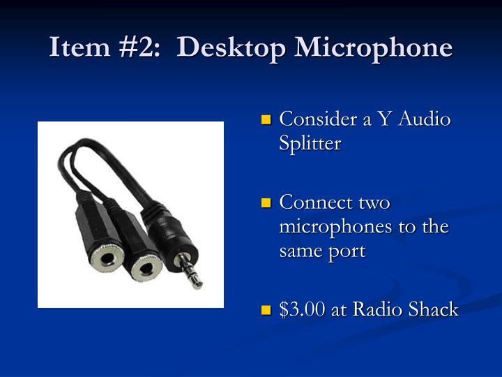 Item #2:  Desktop Microphone