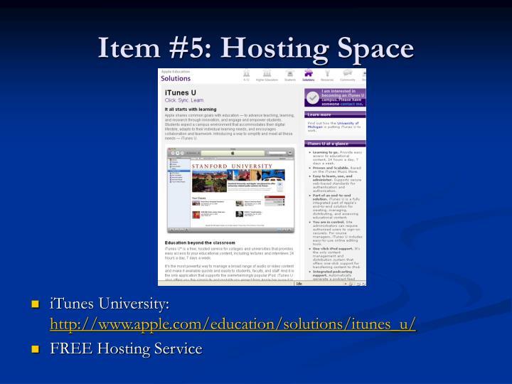 Item #5: Hosting Space