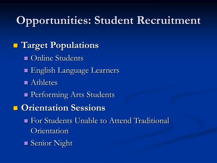 Opportunities: Student Recruitment
