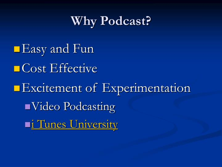 Why Podcast?