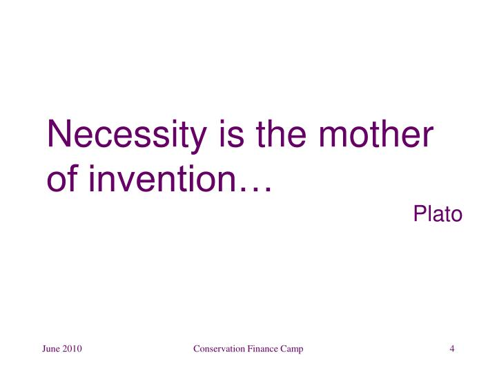 Necessity is the mother of invention…