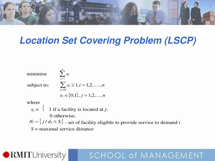 Location Set Covering Problem (LSCP)