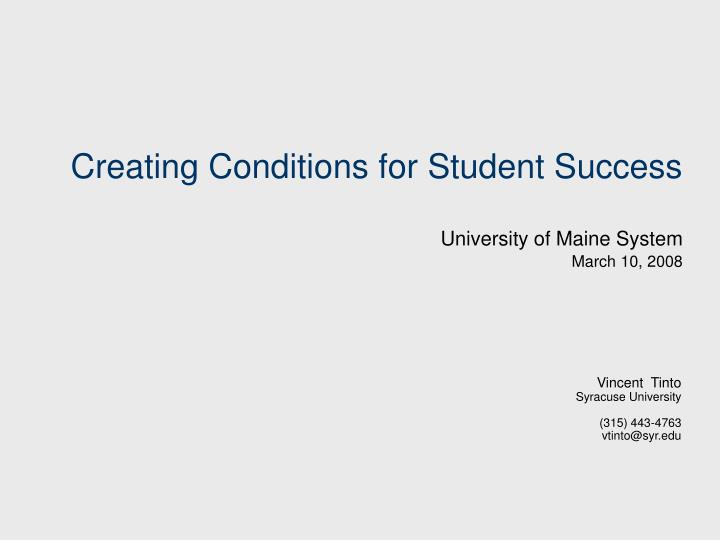 creating conditions for student success university of maine system march 10 2008 n.