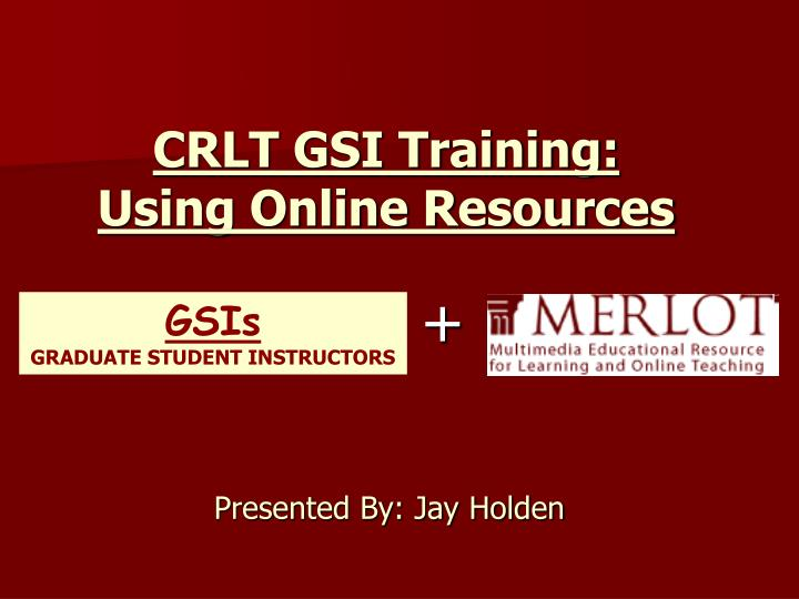 Crlt gsi training using online resources
