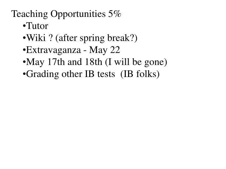 Teaching Opportunities 5%