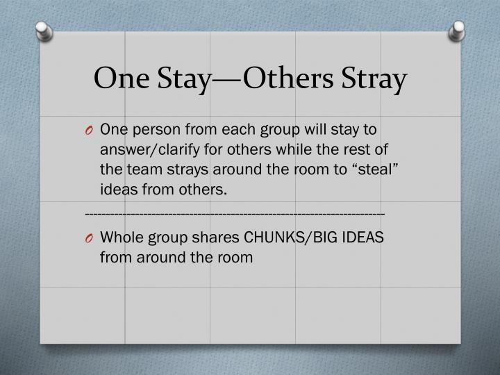 One Stay—Others Stray