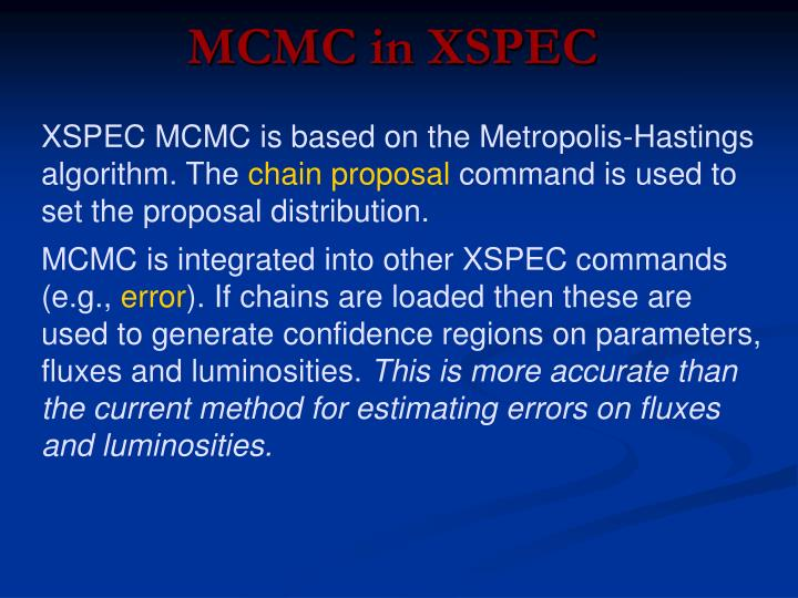 XSPEC MCMC is based on the Metropolis-Hastings algorithm. The