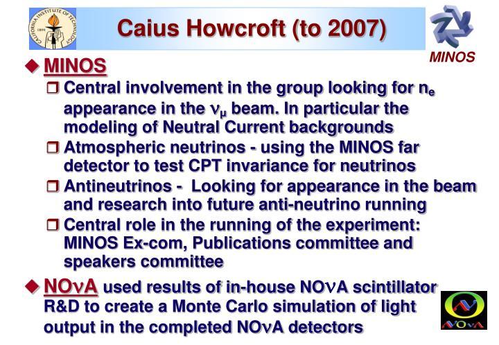 Caius Howcroft (to 2007)