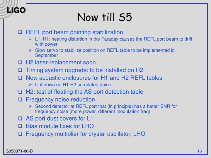 Now till S5