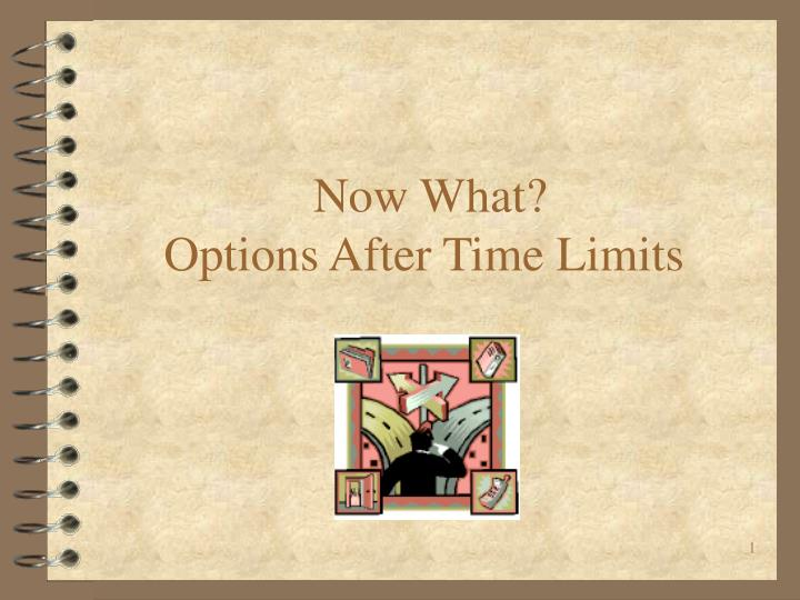 Now what options after time limits