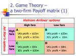 2 game theory a two firm payoff matrix 1