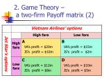 2 game theory a two firm payoff matrix 2