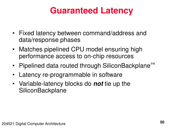 Guaranteed Latency