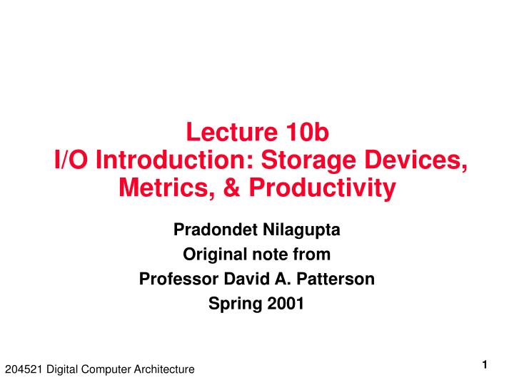 Lecture 10b i o introduction storage devices metrics productivity