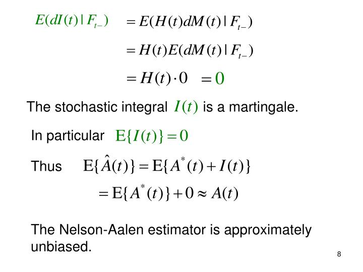 The stochastic integral         is a martingale.