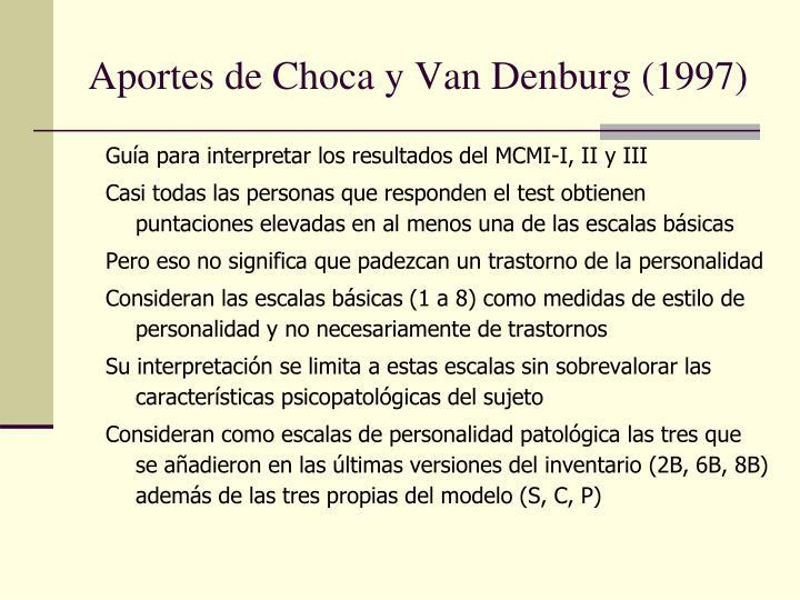 Aportes de Choca y Van Denburg (1997)
