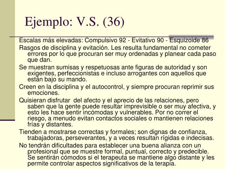 Ejemplo: V.S. (36)